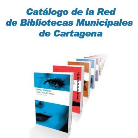 Catálogo de la Red de  Bibliotecas Municipales  de Cartagena